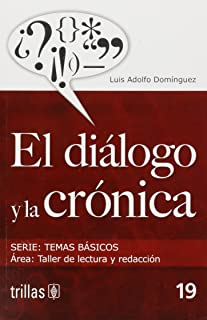 El dialogo y la cronica/ The Dialogue and the Chronic (Temas Basicos: Taller de lectura y redaccion/ Reading and Writing Workshop) (Spanish Edition)