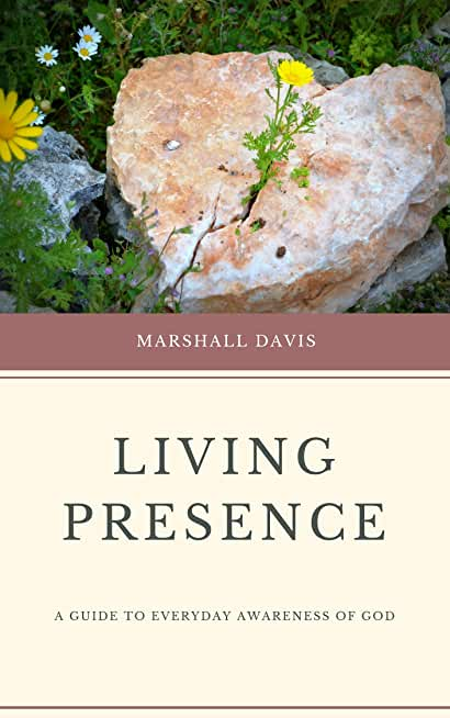 Living Presence: A Guide to Everyday Awareness of God (English Edition)