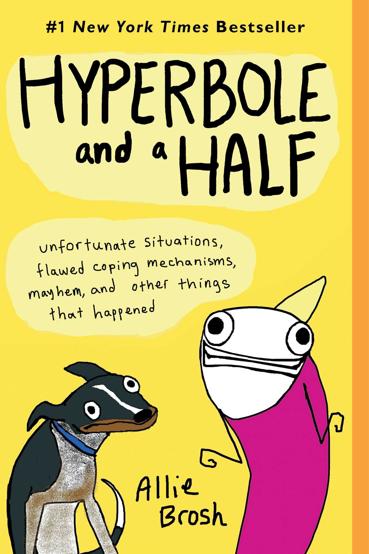 Image OfHyperbole And A Half: Unfortunate Situations, Flawed Coping Mechanisms, Mayhem, And Other Things That Happened
