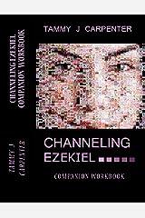 Channeling Ezekiel Companion Workbook Kindle Edition
