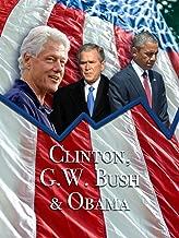 Clinton, G.W. Bush & Obama