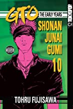 Gto 10 the Early Years Shonan Junai Gumi (Shonan Junai Gumi (Graphic Novels))