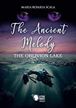 The Ancient Melody - The Oblivion Lake (Italian Edition)