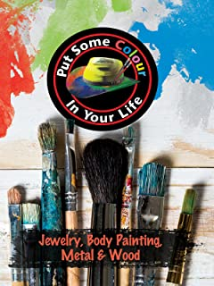 Put Some Colour in Your Life: Jewelry, Body Painting, and Metal on Wood