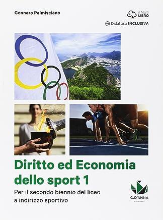 Diritto ed economia dello sport. Per le Scuole superiori. Con e-book. Con espansione online: 1