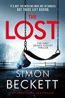 The Lost: It's not the missing who are in danger, but those left behind. (English Edition)