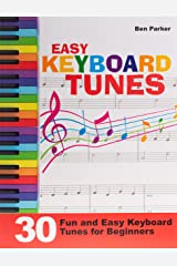 Easy Keyboard Tunes: 30 Fun and Easy Keyboard Tunes for Beginners Paperback