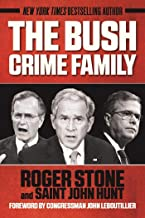 Bush Crime Family: The Inside Story of an American Dynasty