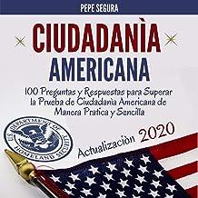 Ciudadania Americana [American Citizenship]: 100 Preguntas y Respuestas para Superar la Prueba de Ciudadanìa Americana de Manera Pràtica y Sencilla