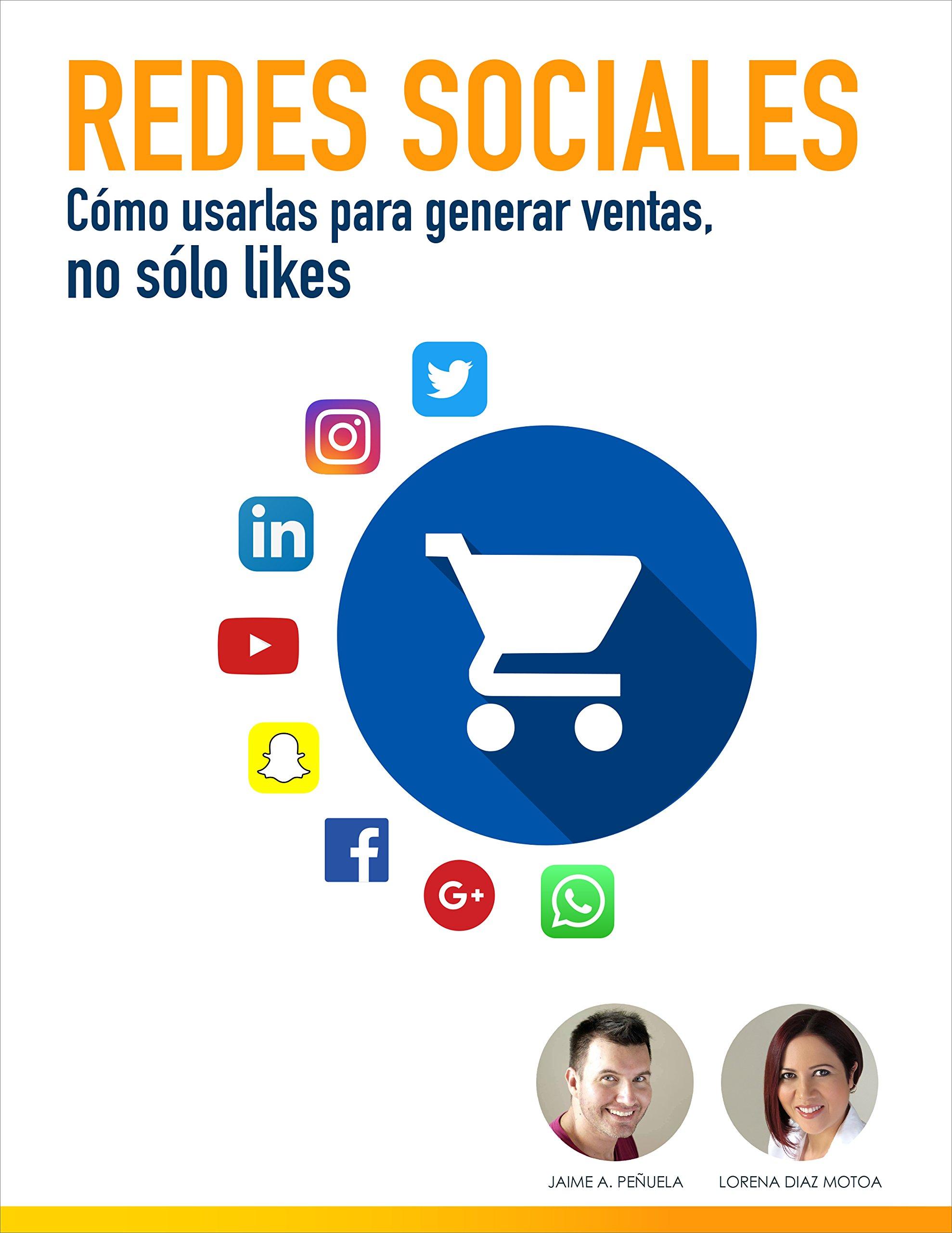 Redes Sociales: Cómo usarlas para generar ventas, no sólo likes (Spanish Edition)