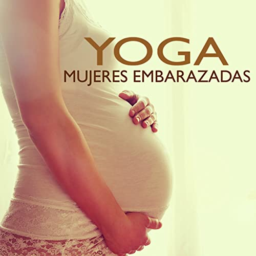 Yoga para Mujeres Embarazadas - Canciones Relajantes para ...