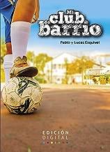 Mi club de barrio (Spanish Edition)