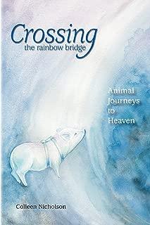 Crossing the Rainbow Bridge: Animal Journeys to Heaven