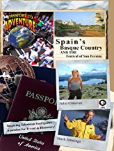 Passport to Adventure Spain's Basque Country and the Festival of San Fermin
