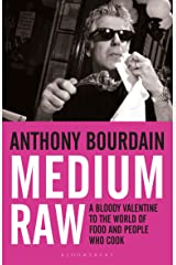 Medium Raw: A Bloody Valentine to the World of Food and the People Who Cook Kindle Edition