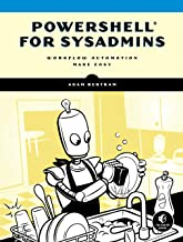 PowerShell for Sysadmins: Workflow Automation Made Easy PDF