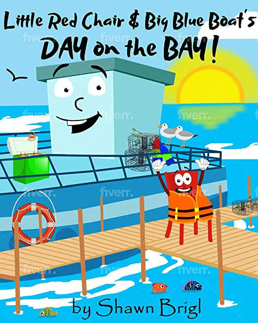 Little Red Chair & Big Blue Boat's Day on the Bay! (English Edition)