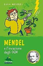 Mendel e l'invasione degli OGM (Lampi di genio) (Italian Edition)