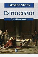 Estoicismo, Guia Definitivo eBook Kindle