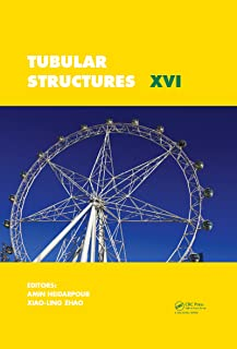 Tubular Structures XVI: Proceedings of the 16th International Symposium for Tubular Structures (ISTS 2017, 4-6 December 2017, Melbourne, Australia)