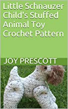 Little Schnauzer Child's Stuffed Animal Toy Crochet Pattern