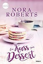 Ein Kuss zum Dessert (German Edition)