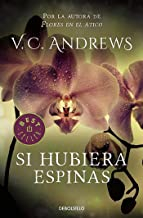 Si Hubiera Espinas / If There Be Thorns (Dollanganger) (Spanish Edition)