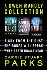 A Gwen Marcey Collection: A Cry from the Dust, The Bones Will Speak, When Death Draws Near (A Gwen Marcey Novel) Kindle Edition