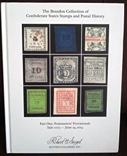 The Brandon Collection of Confederate States Stamps and Postal History (Part One: Postmasters' Provisionals Sale 1073 - June 24, 2014)