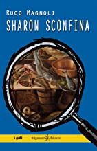 Sharon sconfina (ANUNNAKI - Narrativa Vol. 126) (Italian Edition)