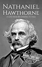 Nathaniel Hawthorne: A Life from Beginning to End (Biographies of American Authors) (English Edition)