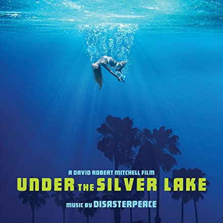 Disasterpeace - Under the Silver Lake Original Soundtrack Album (2019) LEAK ALBUM