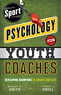 Sport Psychology for Youth Coaches: Developing Champions in Sports and Life