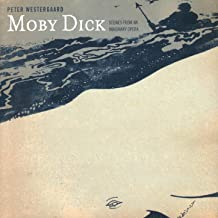 Peter Westgaard - Moby Dick: Scenes From An Imaginary Opera