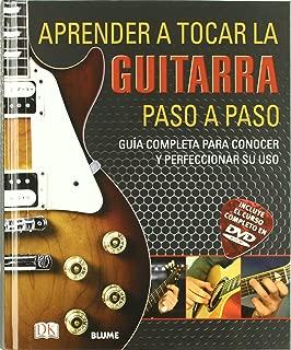 Aprender a tocar la guitarra paso a paso : guía completa para conocer y perfeccionar su uso