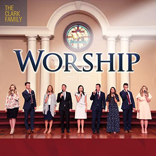The Clark Family - Worship 2019