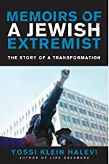 Memoirs of a Jewish Extremist: The Story of a Transformation Kindle Edition