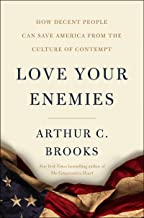 Download Love Your Enemies: How Decent People Can Save America from the Culture of Contempt PDF