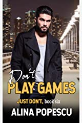 Don't Play Games (Just Don't Book 6) Kindle Edition
