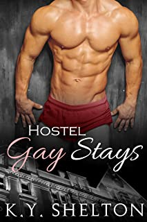 Hostel Gay Stays: MM Menage Gay Erotic Comedy Romance (Shelton's Hot Holiday Series Book 1) (English Edition)
