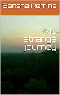 My strange journey (English Edition)