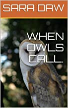 WHEN OWLS CALL.