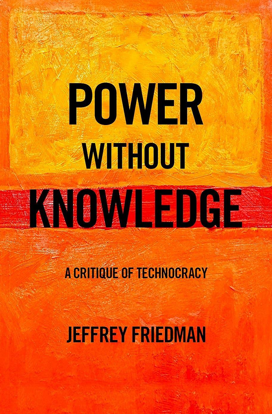 嬉しいです声を出してスピンPower without Knowledge: A Critique of Technocracy (English Edition)