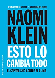 Esto lo cambia todo: El capitalismo contra el clima (Spanish Edition)