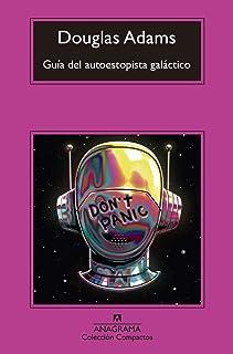 Guía del autoestopista galáctico (Compactos) (Spanish Edition)
