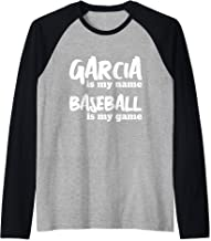 Garcia is my Name - Baseball is my Game - Personalized Gift Raglan Baseball Tee