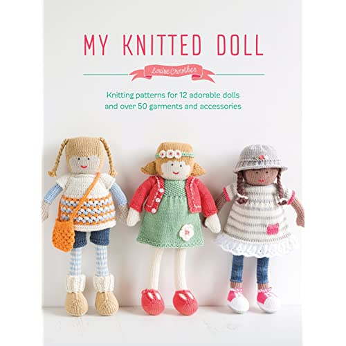 79386dd7a My Knitted Doll  Knitting Patterns for 12 Adorable Dolls and Over 50  Garments and Accessories