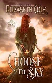 Choose the Sky: A Medieval Romance (Swordcross Knights Book 2)