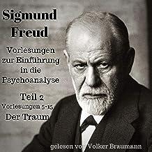 Vorlesungen zur Einführung in die Psychoanalyse 2: Vorlesungen 5-15 - Der Traum