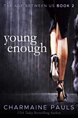 Young Enough: An Unforgettable Steamy Older Woman, Younger Man Romance (The Age Between Us: An Older Woman Younger Man Romance Book 2) (English Edition) Format Kindle